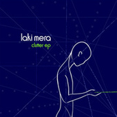 Clutter EP by Laki Mera