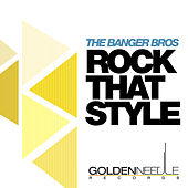 Rock That Style by The Banger Bros