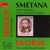 Smetana: Festive Symphony - Skroup: Festive Overture - Dvorak: The Cunning Peasant Overture by Czech Philharmonic Orchestra
