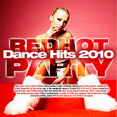 Dance Hits 2010 (Red Hot Party!) by Various Artists