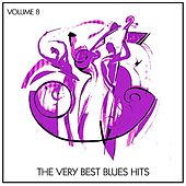 The Very Best Blues Hits, Vol. 8 von Various Artists