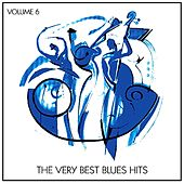 The Very Best Blues Hits, Vol. 6 von Various Artists