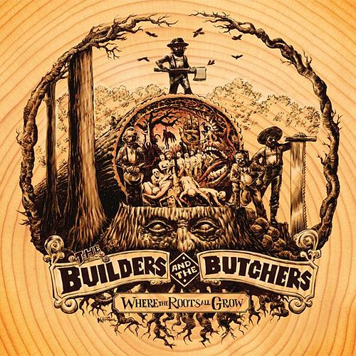 Where The Roots All Grow by The Builders and The Butchers