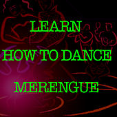 Learn How To Dance Merengue by Various Artists