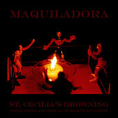 St. Cecilia's Drowning: White Sands & Ritual of Hearts revisited by Maquiladora
