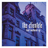 Lost Weekend by The Clientele