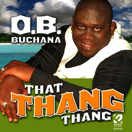 That Thang Thang by O.B. Buchana