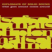 What Goes Around Comes Around by Diplomats of Solid Sound
