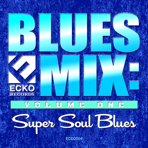 Blues Mix: Super Soul Blues by Various Artists
