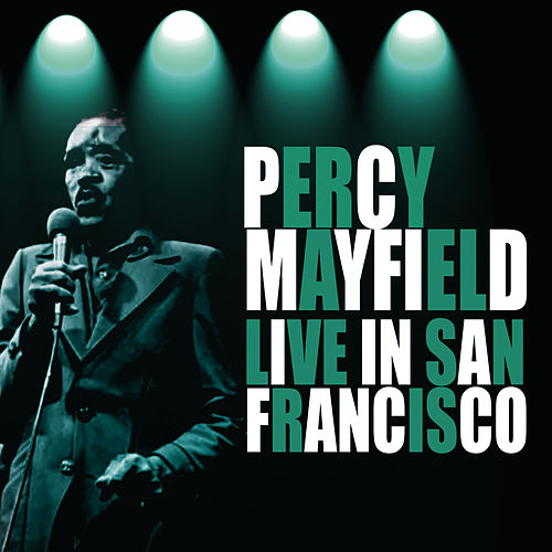 Live In San Francisco by Percy Mayfield