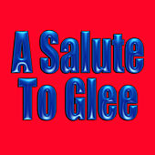 A Salute To Glee by Glee Club Singers