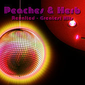Reunited - Greatest Hits (Re-Recorded / Remastered Versions) by Peaches & Herb