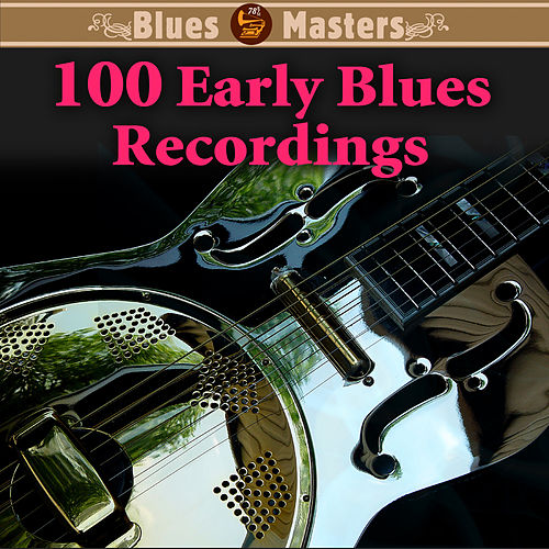 100 Early Blues Recordings by Various Artists