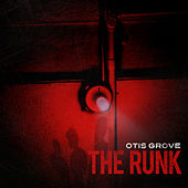 The Runk by OTIS GROVE