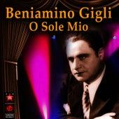 O Sole Mio by Beniamino Gigli