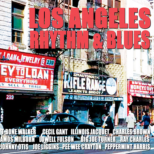 Los Angeles Rhythm & Blues 1944-54 by Various Artists
