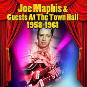 Joe Maphis & Guests At The Town Hall 1958-1961 by Various Artists