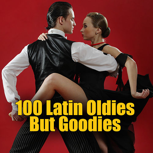 100 Latin Oldies But Goodies by Various Artists