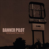 Resignation Day (Remixed Version) by Banner Pilot
