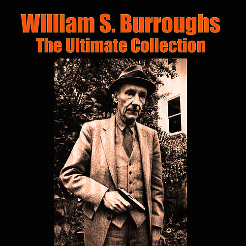 The Ultimate Collection by William S. Burroughs
