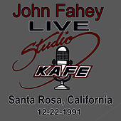 John Fahey LIVE at Studio KAFE by John Fahey