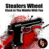 Stuck In The Middle With You (Re-Recorded / Remastered) by Stealers Wheel