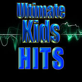 Ultimate Kids Hits by Kids Hits Now!
