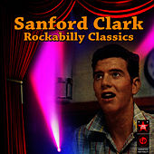 Rockabilly Classics by Sanford Clark