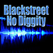 No Diggity (Re-Recorded / Remastered) by Blackstreet