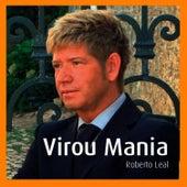 Virou Mania by Roberto Leal