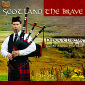 Scotland the Brave: Pipes and Drums by Dan Air Scottish Pipe Band
