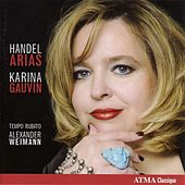 Vocal Recital: Gauvin, Karina - Handel, G.F. (Arias) by Various Artists