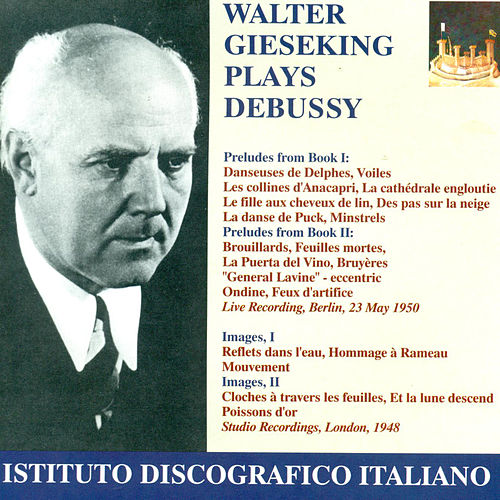 Debussy, C.: Preludes / Images (Gieseking) (1948, 1950) by Walter Gieseking