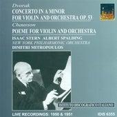 Dvorak, A.: Violin Concerto, Op. 53 / Chausson, E.: Poeme (Mitropoulos) (1950, 1951) by Various Artists
