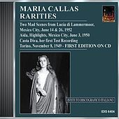 Callas, Maria: Rarities - Her First Test Recording of Casta Diva (1949), Aida (1952), Lucia (1952) by Various Artists