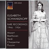 Opera Arias (Soprano): Schwarzkopf, Elisabeth - Mozart, W.A. / Beethoven, L. Van / Verdi, G. / Charpentier, G. / Puccini, G. (1946-1954) by Various Artists