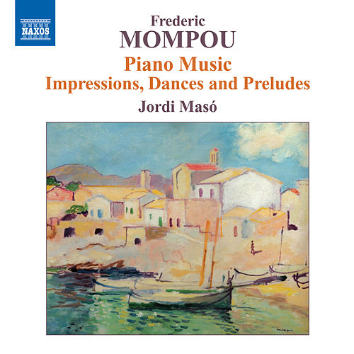 Mompou: Piano Music, Vol. 6 by Jordi Maso