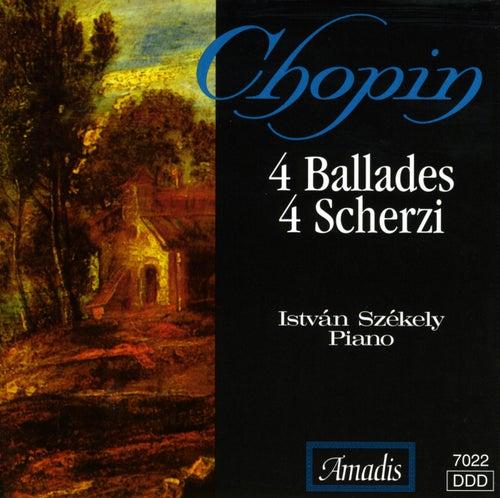 Chopin: 4 Ballades / 4 Scherzos by Istvan Szekely