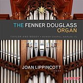 The Fenner Douglass Organ by Joan Lippincott
