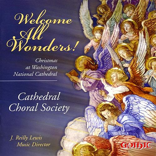 Welcome All Wonders!: Christmas at Washington National Cathedral by Various Artists