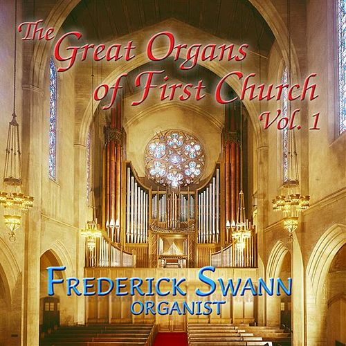 The Great Organs of First Church, Vol. 1 by Frederick Swann
