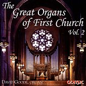 The Great Organs of First Church, Vol. 2 by David Goode