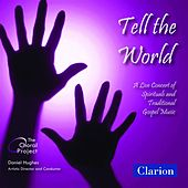 Tell the World: A Live Concert of Spirituals and Traditional Gospel Music by Various Artists