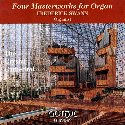 Four Masterworks for Organ by Frederick Swann