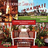 Frederick Swann in Hawaii, Vol. 2 by Various Artists
