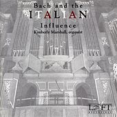 Bach and the Italian Influence by Kimberly Marshall