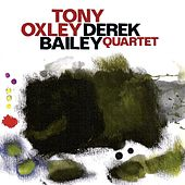 Oxley, Tony / Bailey, Derek: Quartet by Various Artists