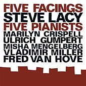 Lacy, Steve: Five Facings, Five Pianists by Various Artists