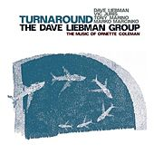 Dave Liebman Group: Turnaround by David Liebman