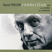 Friesen, David: Connection by Various Artists